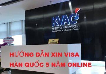 Hướng dẫn xin visa Hàn Quốc 5 năm online tại KVAC